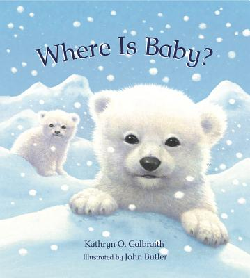Where Is Baby? By Galbraith, Kathryn O./ Butler, John (ILT)